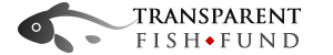 Transparent Fish Fund